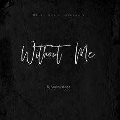 DjSunnyMega: Without Me