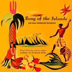 Ray Kinney and His Coral Islanders: Song of the Islands and other Hawaiian Favorites