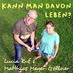 Lucia Ruf & Matthias Meyer-Göllner: Kann man davon leben?