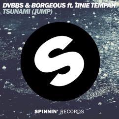 DVBBS & Borgeous: Tsunami (Jump) [feat. Tinie Tempah]