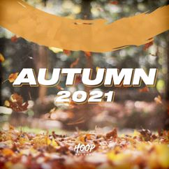 Various Artists: Autumn 2021 - The Best Dance, Pop, Future House Music by Hoop Records