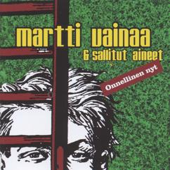 Martti Vainaa & Sallitut Aineet: Onnellinen nyt