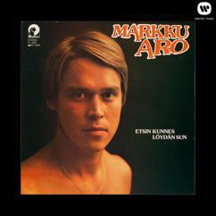 Markku Aro: Etsin kunnes löydän sun
