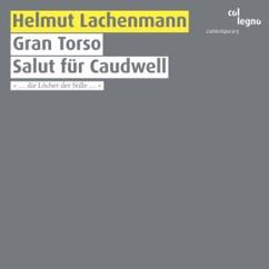 Berner Streichquartett, Wilhelm Bruck & Theodor Ross: Gran Torso / Salut für Caudwell