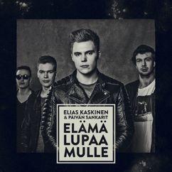 Elias Kaskinen & Päivän Sankarit: Elämä lupaa mulle