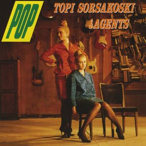 Topi Sorsakoski & Agents: Pop (Remastered)