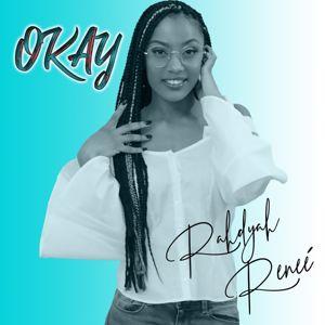 Rahdyah Renee': Okay