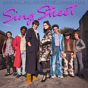 Various Artists: Sing Street (Original Motion Picture Soundtrack)