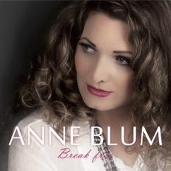 Anne Blum: Break Free