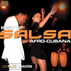 Osvaldo Chacon: Cuba Osvaldo Chacon: Best of Salsa Afro-Cubana