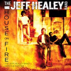 The Jeff Healey Band: House On Fire: The Jeff Healey Band Demos & Rarities