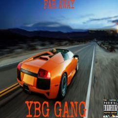 YGB GANG: FAR AWAY