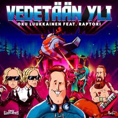 DJ Oku Luukkainen, Raptori: Vedetään yli (feat. Raptori)