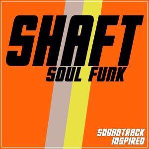 Various Artists: Shaft (Soul Funk Soundtrack Inspired)