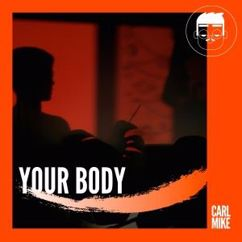 Carl Mike: Your Body