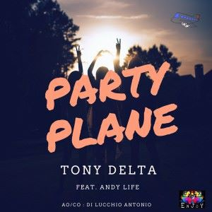 Tony Delta feat. Andy Life: Party