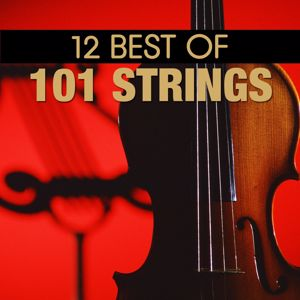 101 Strings Orchestra: 12 Best of 101 Strings