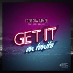 Freischwimmer feat. Jason Anousheh: Get It on Tonite