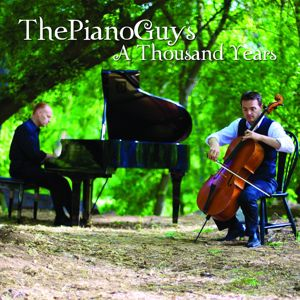 The Piano Guys: A Thousand Years