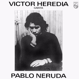 Victor Heredia: Canta Pablo Neruda