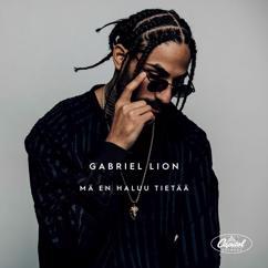 Gabriel Lion: Mä En Haluu Tietää