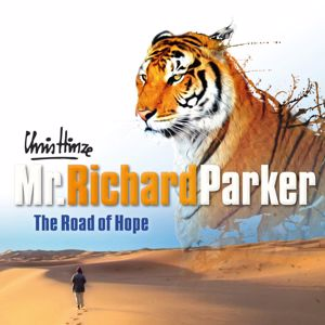 Chris Hinze: Mr. Richard Parker: The Road of Hope
