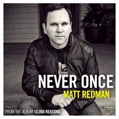 Matt Redman: Never Once