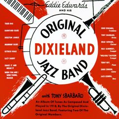 Eddie Edwards and His Original Dixieland Jazz Band: Eddie Edwards and His Original Dixieland Jazz Band with Tony Sbarbaro