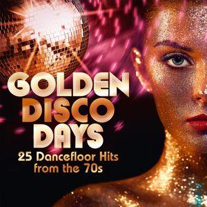 Various Artists: Golden Disco Days: 25 Dancefloor Hits from the 70s