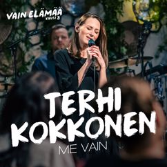 Terhi Kokkonen: Me vain (Vain elämää kausi 8)