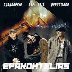 PyryTheKid: Epäkohtelias (feat. Axel Kala & Gettomasa)