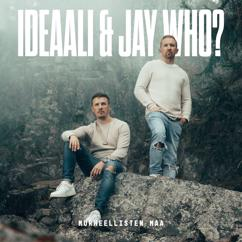 Ideaali & Jay Who?: Murheellisten maa