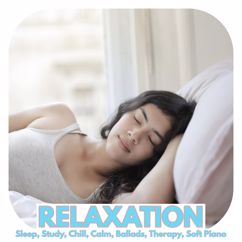 Various Artists: Relaxation: Sleep, Study, Chill, Calm, Ballads, Therapy, Soft Piano