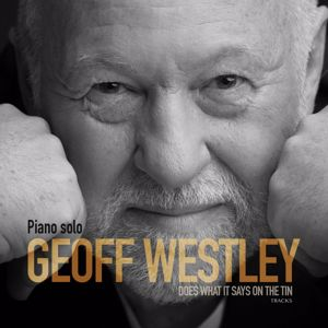 Geoff Westley: Does What It Says On The Tin