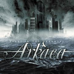 Arkaea: Years In The Darkness