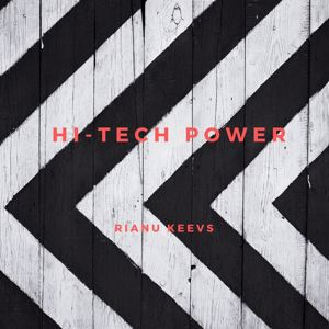 Rianu Keevs: Hi-Tech Power