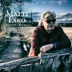Matti Esko: Karavaani kulkee ja koirat haukkuu