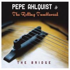 Pepe Ahlqvist & The Rolling Tumbleweed: She's Walking Away