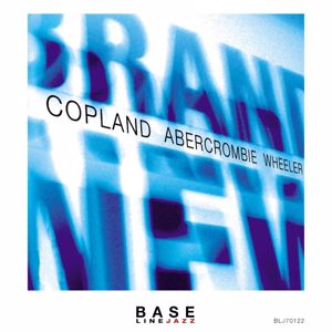 Marc Copland, John Abercrombie & Kenny Wheeler: Brand New