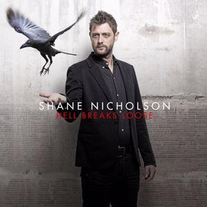 Shane Nicholson: Hell Breaks Loose