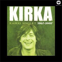 Kirka: Kaikki singlet 1967 - 2007