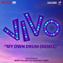 """Ynairaly Simo: My Own Drum (Remix) [with Missy Elliott] (From the Motion Picture """"Vivo"""")"""