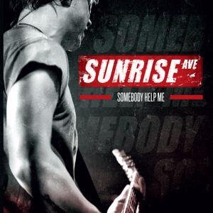 Sunrise Avenue: Somebody Help Me