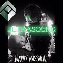 Johnny Massacre: Ultrasound