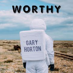Gary Horton: Worthy
