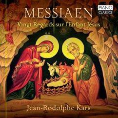 Jean-Rodolphe Kars: Messiaen: Vingt regards sur l'Enfant Jésus