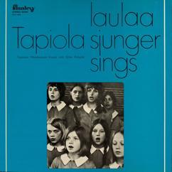 Tapiolan Kuoro - The Tapiola Choir: Tapiola laulaa