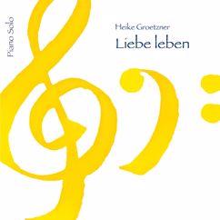 Heike Groetzner: Liebe leben