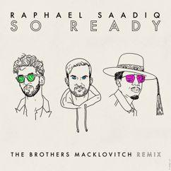 Raphael Saadiq: So Ready (The Brothers Macklovitch Remix)