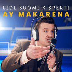 Lidl Suomi, Spekti: Ay Makarena